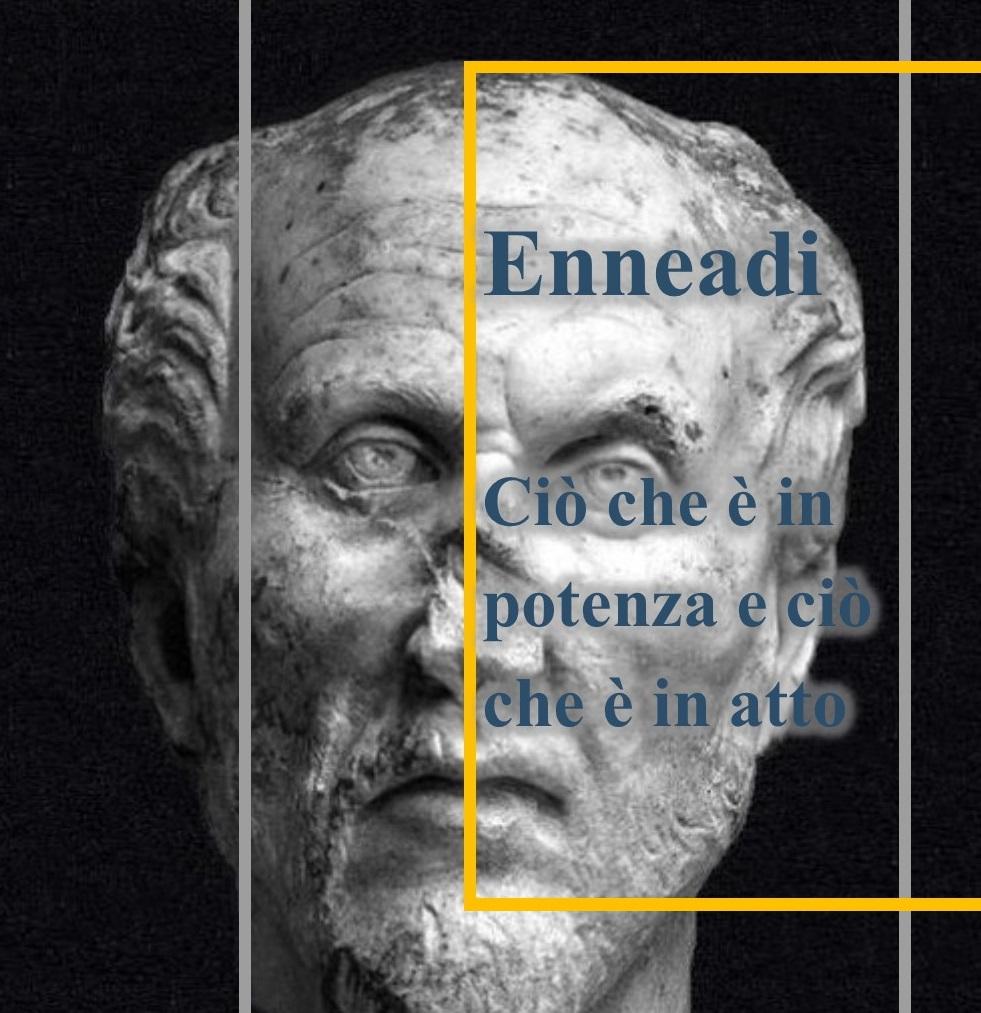 Dalle Enneadi secondo Plotino: ciò che è in potenza e ciò che è in atto