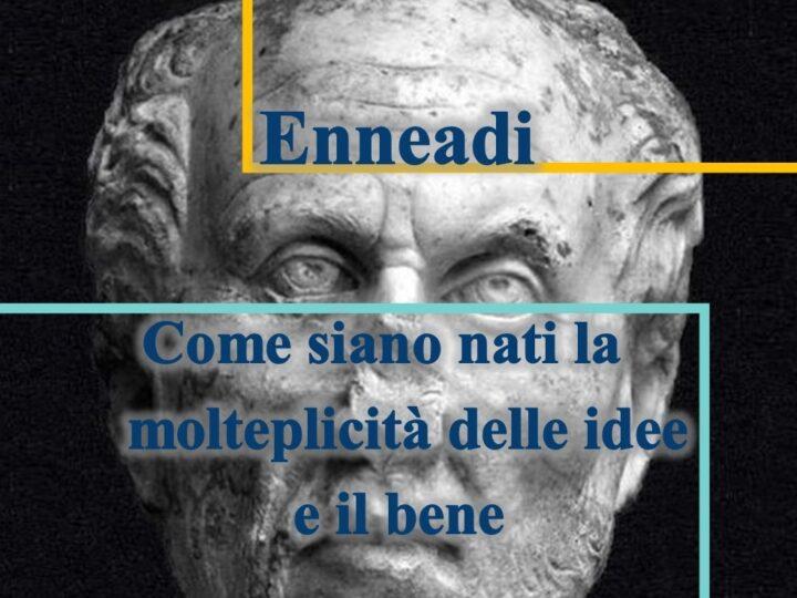 Dalle Enneadi secondo Plotino: come siano nati la molteplicità delle idee e il bene