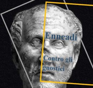 Plotino - Enneadi - contro gli gnostici
