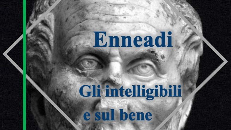 Dalle Enneadi secondo Plotino: sul fatto che gli intelligibili non sono esterni all'Intelligenza e sul bene