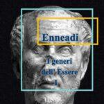 Dalle Enneadi secondo Plotino: i generi dell'Essere I