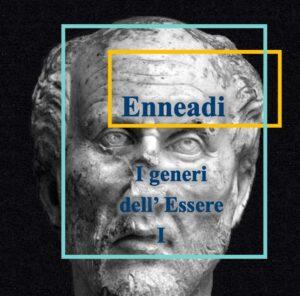 Plotino - Enneadi - i generi dell'Essere I