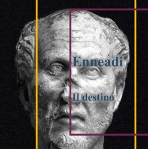 Plotino - Enneadi - il destino