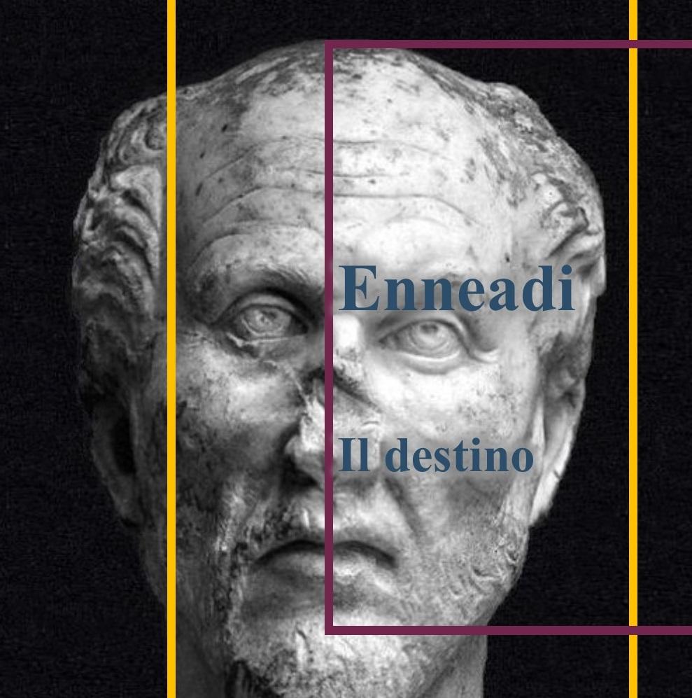 Dalle Enneadi secondo Plotino: il destino