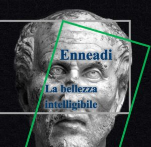 Plotino - Enneadi - la bellezza intelligibile