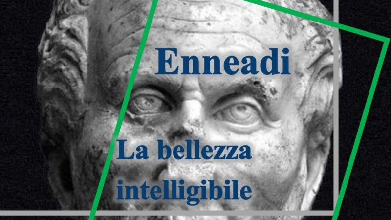 Dalle Enneadi secondo Plotino: la bellezza intelligibile