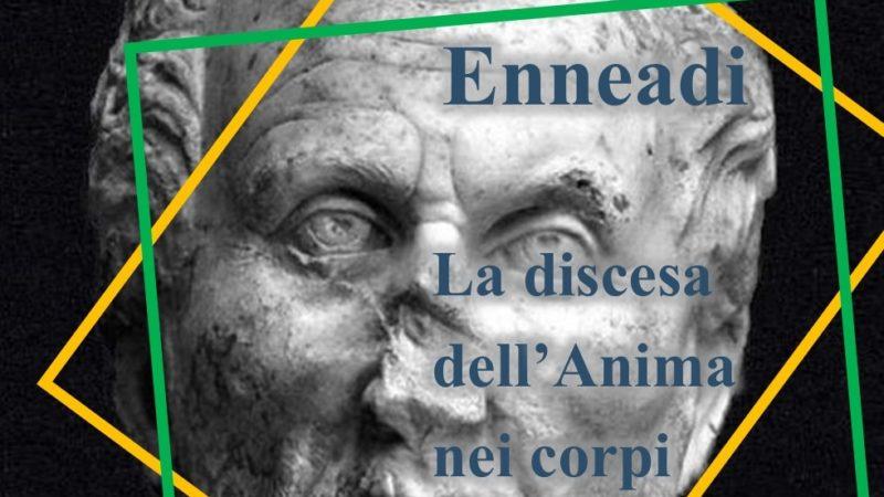 Dalle Enneadi secondo Plotino: la discesa dell'Anima nei corpi