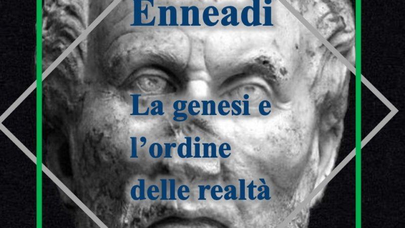Dalle Enneadi secondo Plotino: la genesi e l'ordine della realtà che vengono dopo il primo