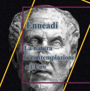 Plotino - Enneadi - la natura la contemplazione e l'Uno