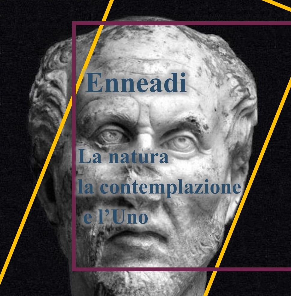 Dalle Enneadi secondo Plotino: la natura, la contemplazione e l'Uno