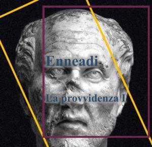 Plotino - Enneadi - la provvidenza I
