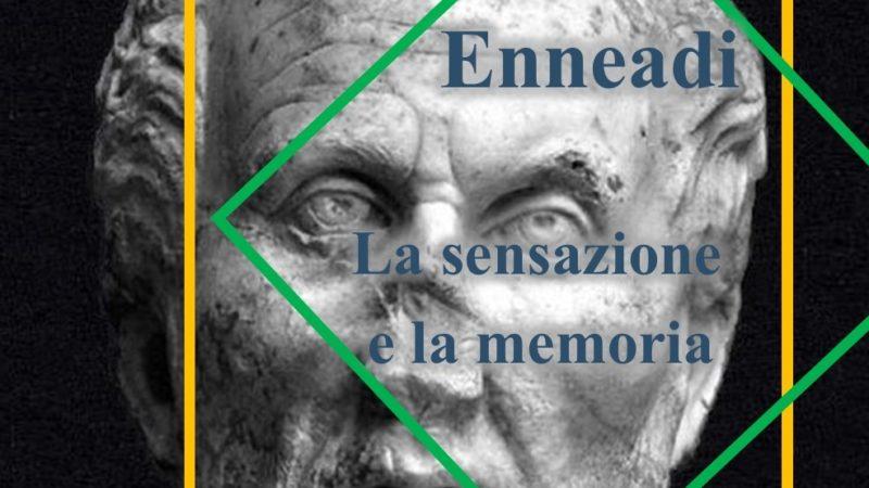 Dalle Enneadi secondo Plotino: la sensazione e la memoria