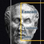 Dalle Enneadi secondo Plotino: la sostanza e la qualità
