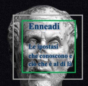 Plotino - Enneadi - le ipostasi che conoscono