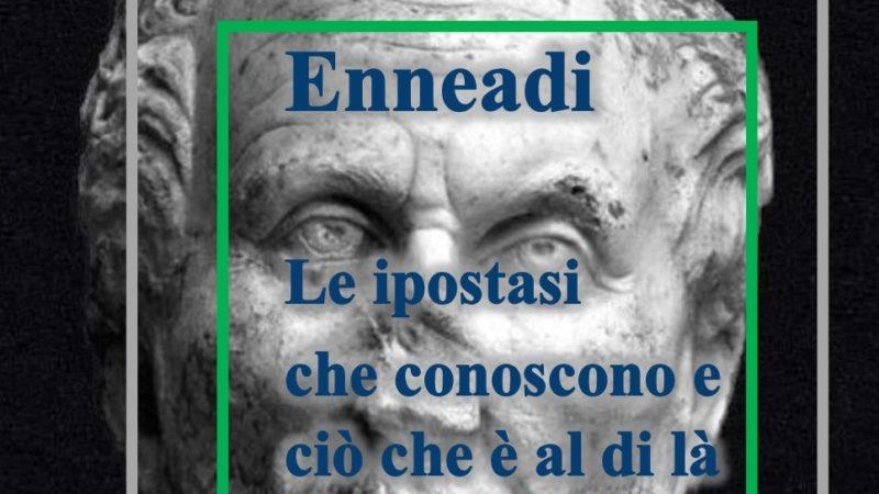 Dalle Enneadi secondo Plotino: le ipostasi che conoscono e ciò che è al di là