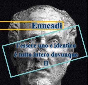 Plotino - Enneadi - l'essere uno e identico è tutto intero II