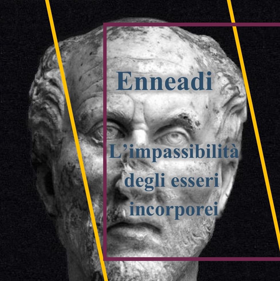 Dalle Enneadi secondo Plotino: l'impassibilità degli esseri incorporei