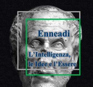 Plotino - Enneadi - l'intelligenza, le idee e l'essere