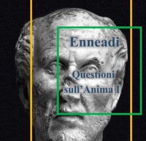 Plotino - Enneadi - questioni sull'Anima I