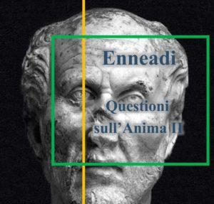 Plotino - Enneadi - questioni sull'Anima II