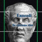 Dalle Enneadi secondo Plotino: se esistano idee anche degli individui