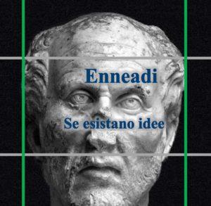 Plotino - Enneadi - se esistano idee