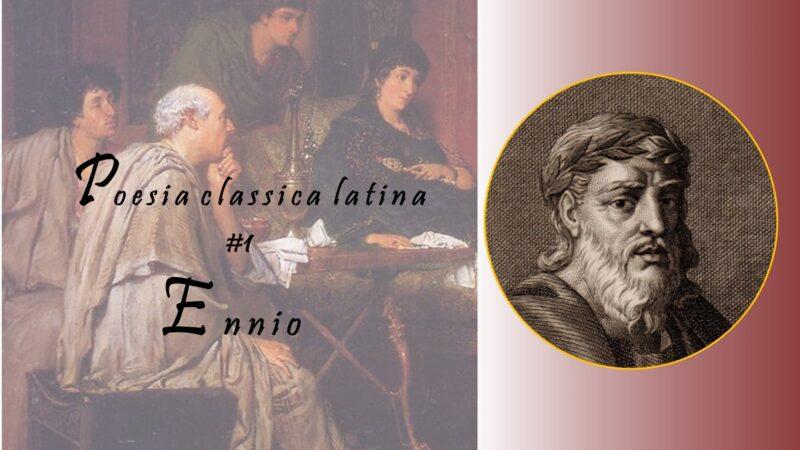 Poesia classica latina #1: Ennio, il poeta dei tre cuori