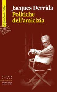 Politiche dell'amicizia di Jacques Derrida