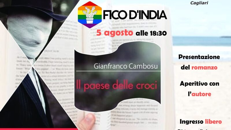 """Presentazione de """"Il paese delle croci"""" di Gianfranco Cambosu: 5 agosto al chiosco Fico d'India del Poetto, a Cagliari"""