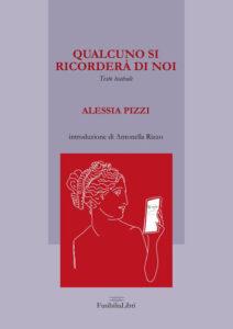 Qualcuno si ricorderà di noi - Alessia Pizzi