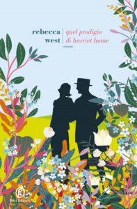 Quel prodigio di Harriet Hume di Rebecca West
