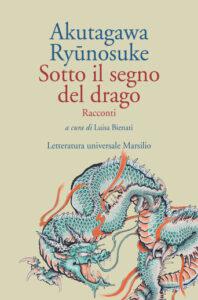 Sotto il segno del drago di Ryūnosuke Akutagawa