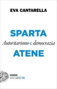 Sparta e Atene. Autoritarismo e democrazia di Eva Cantarella