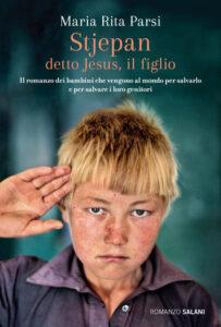 Stjepan detto Jesus, il figlio di Maria Rita Parsi