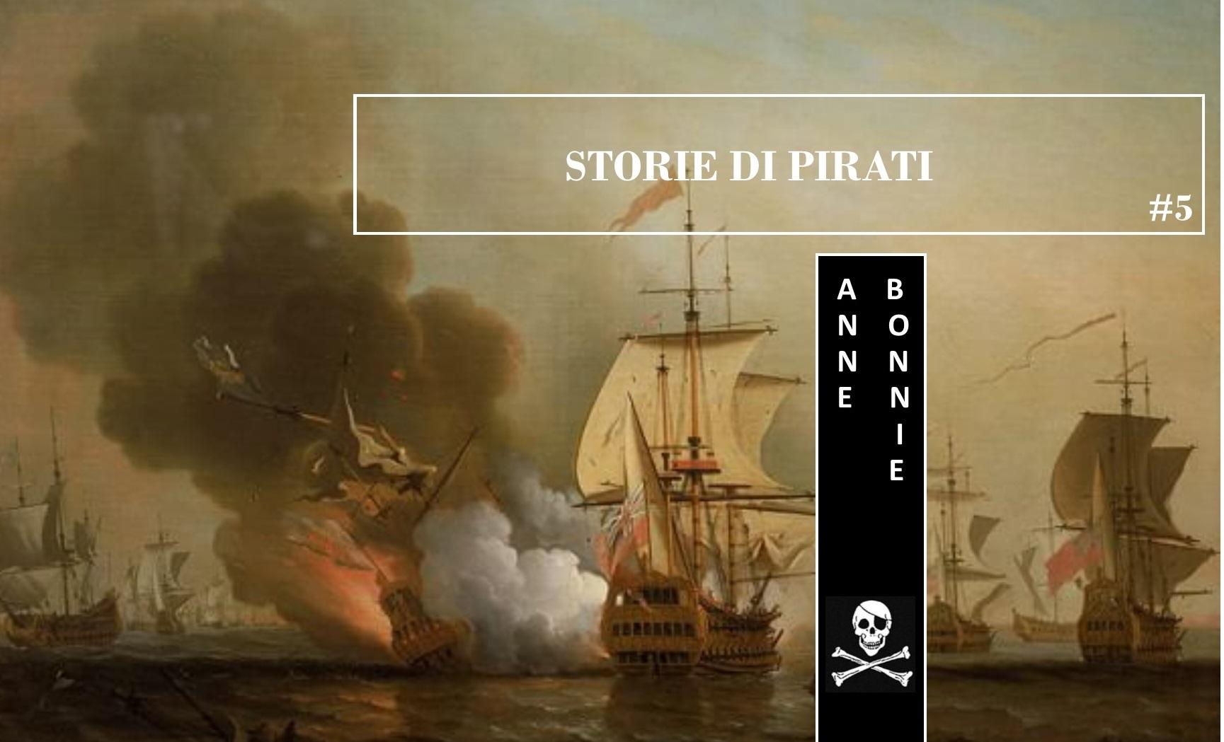 Storie di Pirati #5: Anne Bonnie, la scelta tra l'abbandono del marito e l'accusa di pirateria