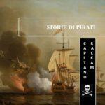 Storie di Pirati #4: il Capitano John Rackam, l'amante di Anne Bonnie