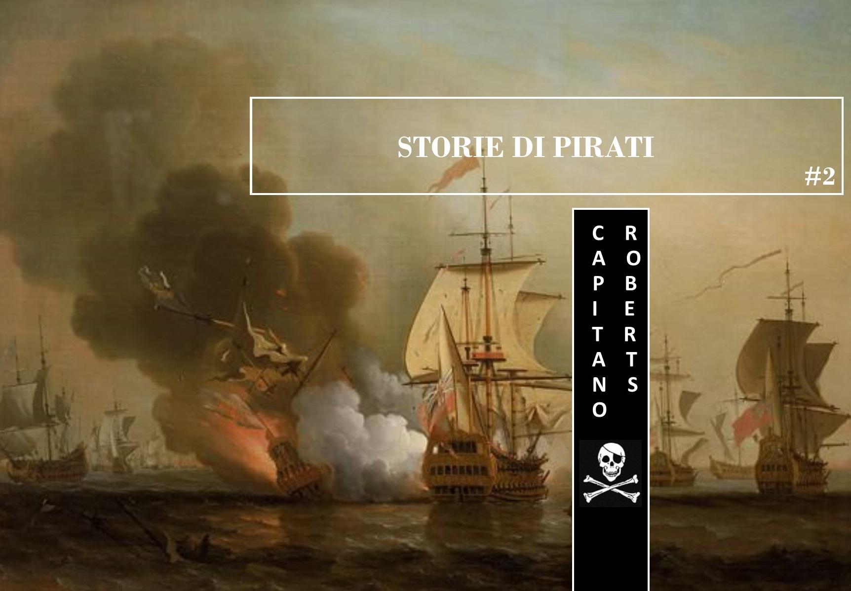 Storie di Pirati #2: il Capitano Roberts e la cattura che gli cambiò la vita