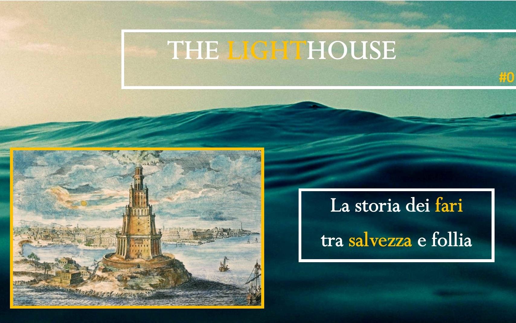 The Lighthouse #0: la storia dei fari, tra salvezza e follia