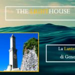 The Lighthouse #1: la Lanterna di Genova, il faro più antico d'Italia