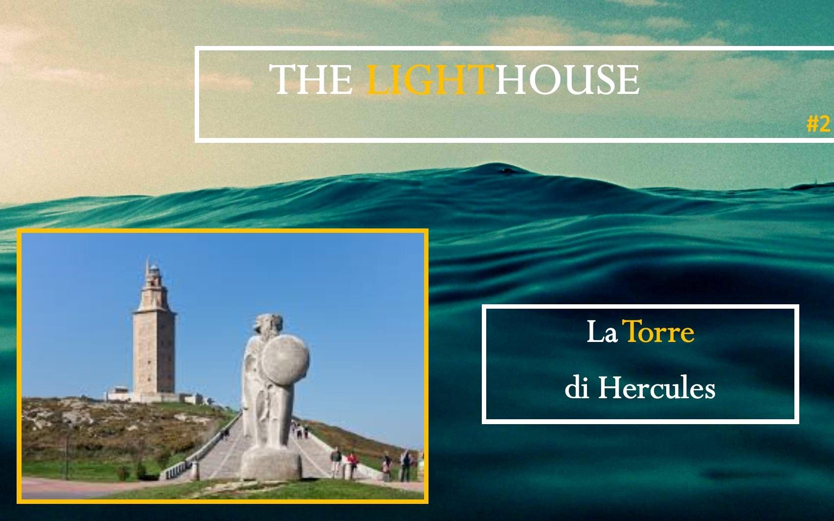 The Lighthouse #2: La Torre di Hercules, il faro attivo più antico del mondo e l'eptadecagono