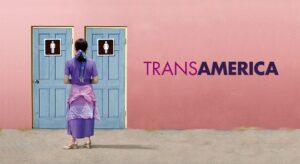 TransAmerica di Duncan Tucker
