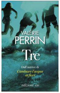 Tre di Valerie Perrin