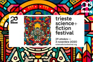 Trieste Science + Fiction Festival 2020