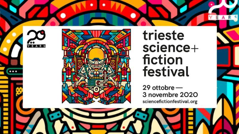 Trieste Science + Fiction Festival 2020: partecipa online all'evento italiano dedicato alla fantascienza ed al futuro, dal 29 ottobre al 3 novembre