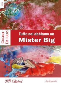 Tutte noi abbiamo un Mister Big