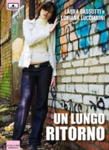 Un lungo ritorno di Laura Bassutti e Loriana Lucciarini