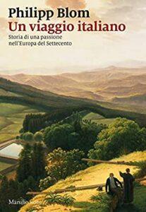 Un viaggio italiano di Philipp Blom