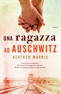 Una ragazza ad Auschwitz di Heather Morris