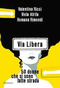 Via Libera - 50 donne che si sono fatte strada