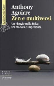 Zen e multiversi di Anthony Aguirre